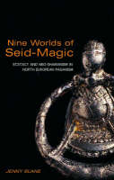 Nine Worlds of Seid-Magic: Ecstasy and Neo-Shamanism in North European Paganism (Paperback)