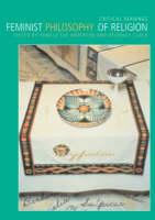 Feminist Philosophy of Religion: Critical Readings (Paperback)