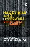 Hacktivism and Cyberwars: Rebels with a Cause? (Hardback)