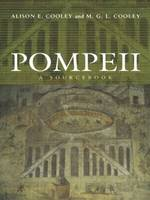 Pompeii: A Sourcebook - Routledge Sourcebooks for the Ancient World (Paperback)