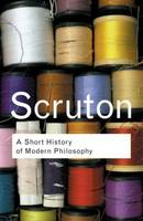 A Short History of Modern Philosophy: From Descartes to Wittgenstein - Routledge Classics (Paperback)