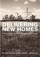 Delivering New Homes: Planning, Processes and Providers (Paperback)