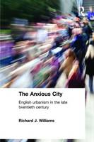 The Anxious City: British Urbanism in the late 20th Century (Paperback)