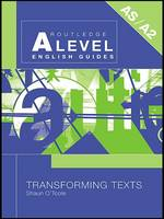 Transforming Texts - Routledge A Level English Guides (Hardback)