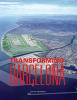 Transforming Barcelona: The Renewal of a European Metropolis (Paperback)