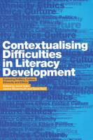 Contextualising Difficulties in Literacy Development: Exploring Politics, Culture, Ethnicity and Ethics (Paperback)