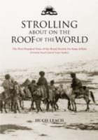 Strolling About on the Roof of the World: The First Hundred Years of the Royal Society for Asian Affairs (Hardback)