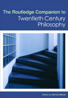 The Routledge Companion to Twentieth Century Philosophy - Routledge Philosophy Companions (Hardback)