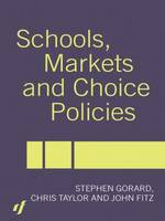 Schools, Markets and Choice Policies (Paperback)