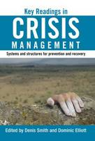 Key Readings in Crisis Management: Systems and Structures for Prevention and Recovery (Hardback)