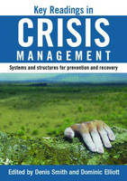 Key Readings in Crisis Management: Systems and Structures for Prevention and Recovery (Paperback)