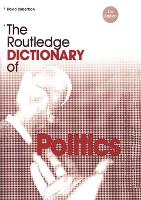 The Routledge Dictionary of Politics - Routledge Dictionaries (Paperback)