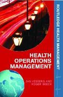 Health Operations Management: Patient Flow Logistics in Health Care - Routledge Health Management (Hardback)