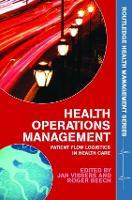 Health Operations Management: Patient Flow Logistics in Health Care - Routledge Health Management (Paperback)
