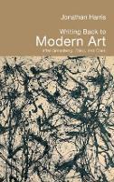 Writing Back to Modern Art: After Greenberg, Fried and Clark (Hardback)