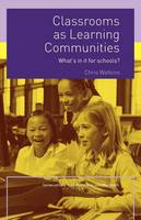 Classrooms as Learning Communities: What's In It For Schools? - What's in it for schools? (Paperback)