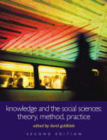 Knowledge and the Social Sciences: Theory, Method, Practice - Understanding Social Change (Paperback)