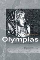 Olympias: Mother of Alexander the Great - Women of the Ancient World (Paperback)