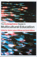 The RoutledgeFalmer Reader in Multicultural Education: Critical Perspectives on Race, Racism and Education - RoutledgeFalmer Readers in Education (Paperback)