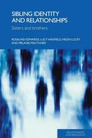 Sibling Identity and Relationships: Sisters and Brothers - Relationships and Resources (Paperback)
