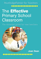 The Effective Primary School Classroom: The Essential Guide for New Teachers (Paperback)