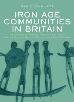 Iron Age Communities in Britain: An Account of England, Scotland and Wales from the Seventh Century BC until the Roman Conquest (Hardback)