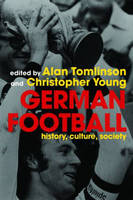 German Football: History, Culture, Society (Paperback)