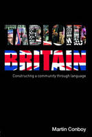 Tabloid Britain: Constructing a Community through Language (Paperback)