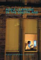 Adult Learning in the Digital Age: Information Technology and the Learning Society (Hardback)