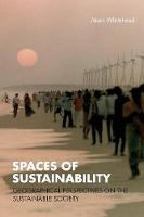 Spaces of Sustainability: Geographical Perspectives on the Sustainable Society (Paperback)