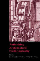 Rethinking Architectural Historiography (Hardback)