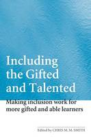 Including the Gifted and Talented: Making Inclusion Work for More Gifted and Able Learners (Paperback)