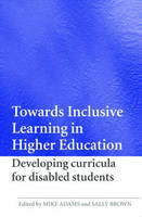 Towards Inclusive Learning in Higher Education: Developing Curricula for Disabled Students (Paperback)