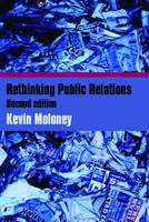 Rethinking Public Relations: PR Propaganda and Democracy (Paperback)