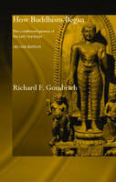 How Buddhism Began: The Conditioned Genesis of the Early Teachings (Hardback)