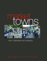 Market Towns: Roles, challenges and prospects (Hardback)