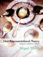 Non-Representational Theory: Space, Politics, Affect - International Library of Sociology (Paperback)
