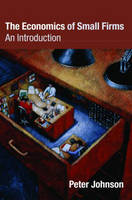 The Economics of Small Firms: An Introduction (Paperback)