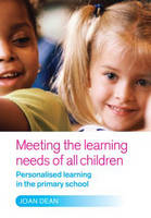 Meeting the Learning Needs of All Children: Personalised Learning in the Primary School (Paperback)