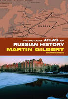 The Routledge Atlas of Russian History - Routledge Historical Atlases (Paperback)