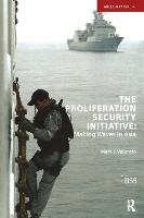 The Proliferation Security Initiative: Making Waves in Asia - Adelphi series (Paperback)