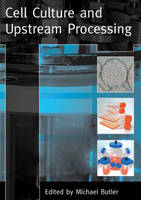 Cell Culture and Upstream Processing (Paperback)