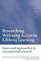 Researching Widening Access to Lifelong Learning: Issues and Approaches in International Research (Paperback)