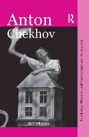 Anton Chekhov - Routledge Modern and Contemporary Dramatists (Paperback)