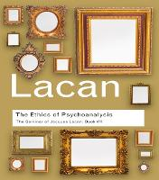 The Ethics of Psychoanalysis: The Seminar of Jacques Lacan: Book VII - Routledge Classics (Paperback)