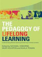 The Pedagogy of Lifelong Learning: Understanding Effective Teaching and Learning in Diverse Contexts (Paperback)