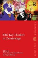 Fifty Key Thinkers in Criminology (Paperback)
