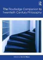The Routledge Companion to Twentieth Century Philosophy - Routledge Philosophy Companions (Paperback)