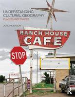 Understanding Cultural Geography (Paperback)