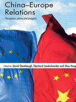 China-Europe Relations: Perceptions, Policies and Prospects (Paperback)